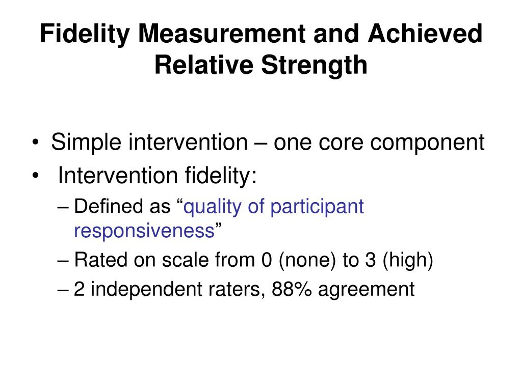 Fidelity Measurement and Achieved Relative Strength