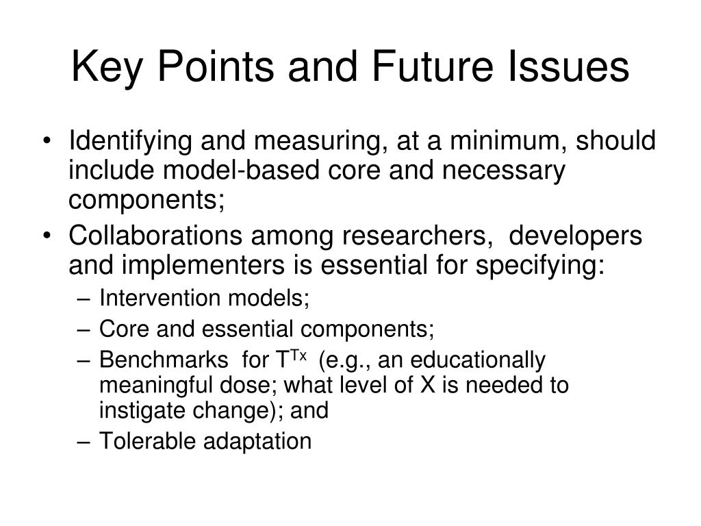 Key Points and Future Issues