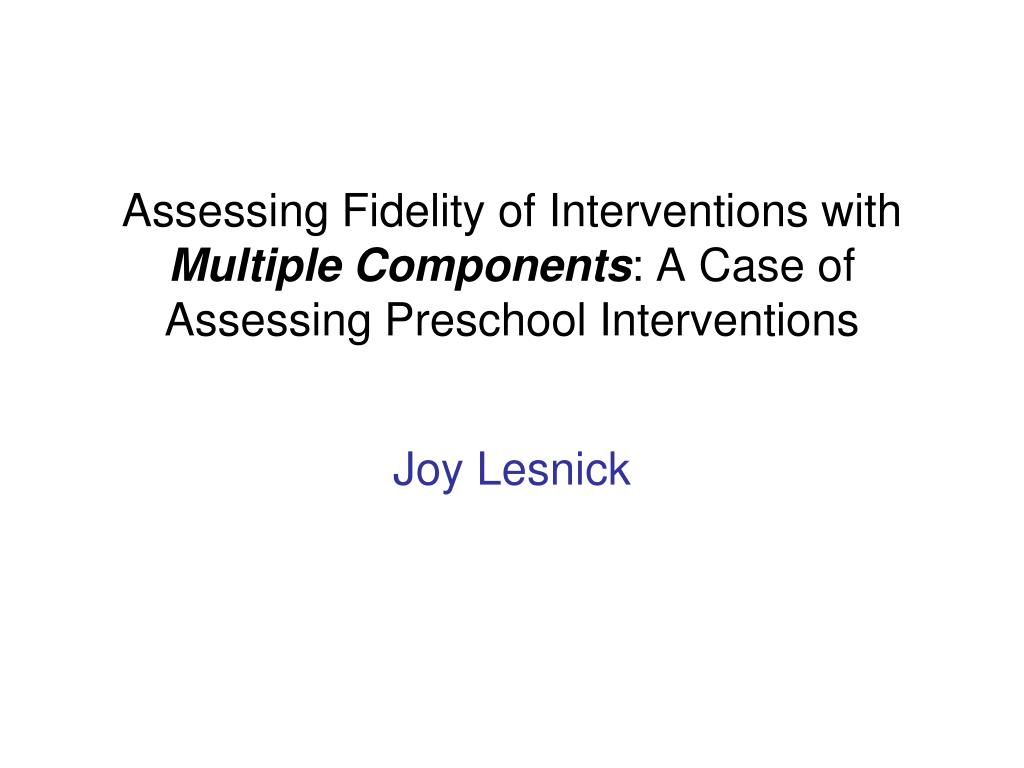 Assessing Fidelity of Interventions with