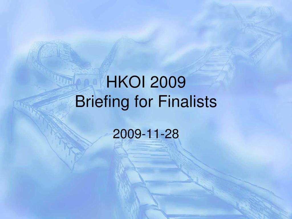 hkoi 2009 briefing for finalists l.