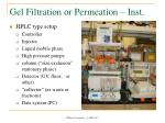 gel filtration or permeation inst