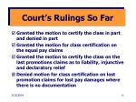 court s rulings so far