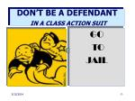 don t be a defendant in a class action suit