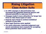 rising litigation class action suits