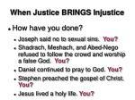 when justice brings injustice