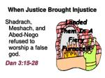 when justice brought injustice