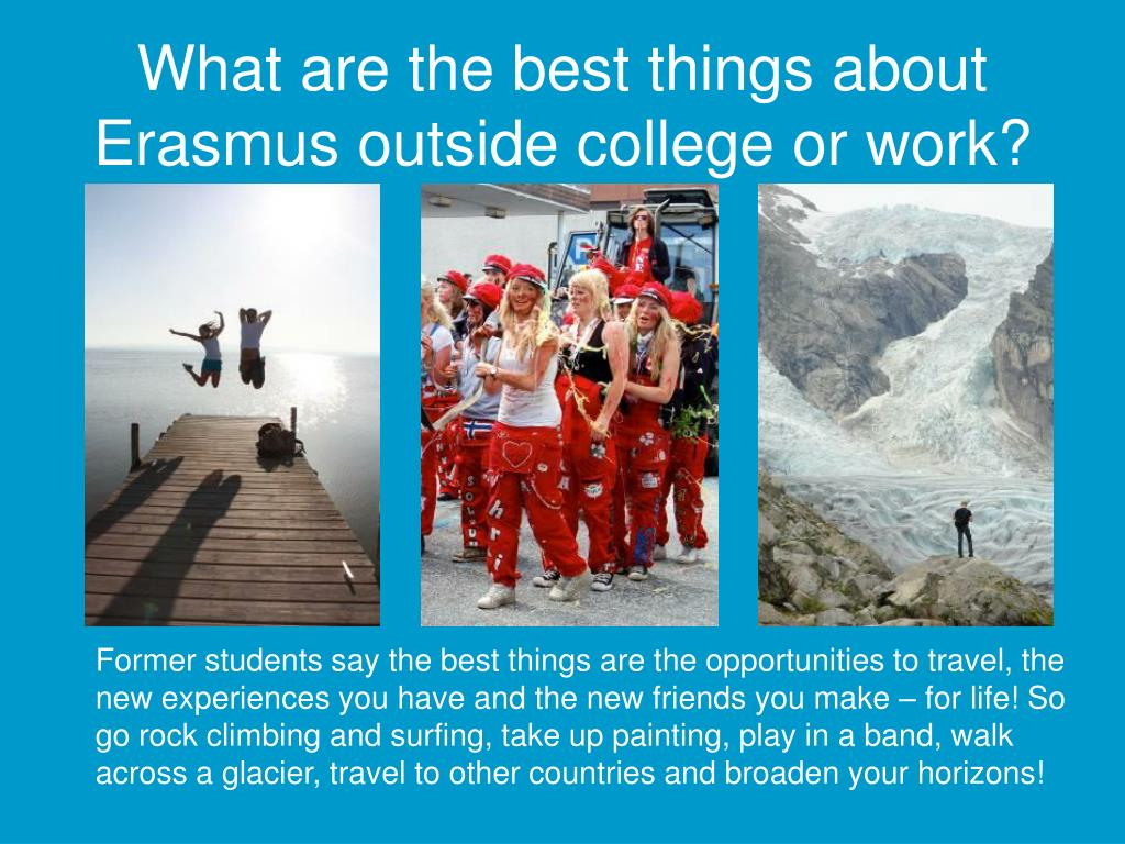 What are the best things about Erasmus outside college or work?