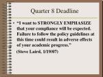 quarter 8 deadline