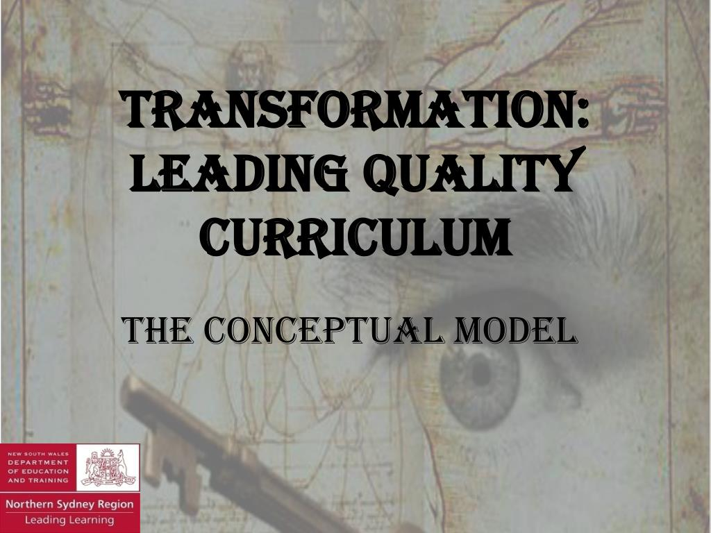 transformation leading quality curriculum l.