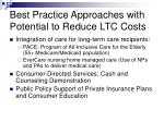 best practice approaches with potential to reduce ltc costs