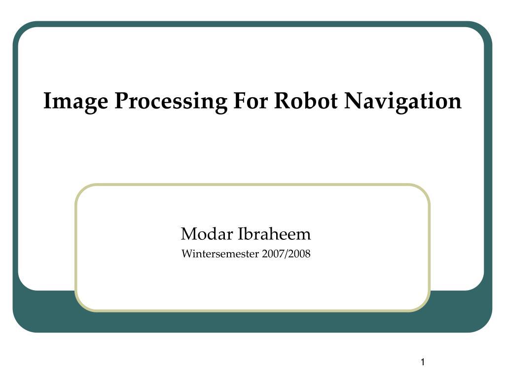 Image Processing For Robot Navigation
