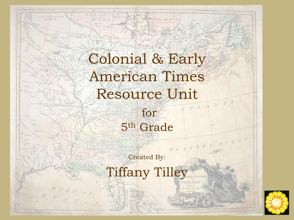 colonial early american times resource unit for 5 th grade l.