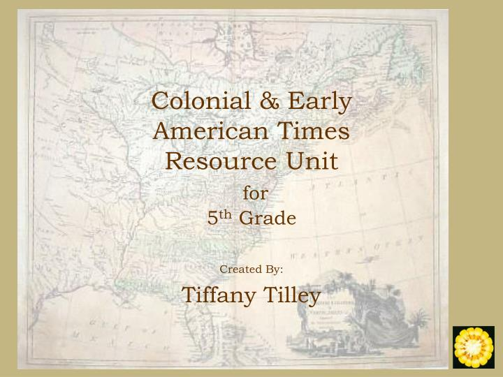 colonial early american times resource unit for 5 th grade n.