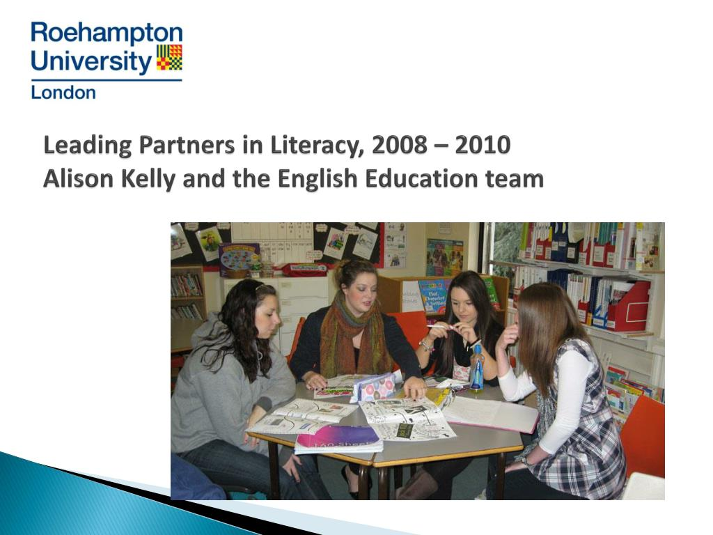 leading partners in literacy 2008 2010 alison kelly and the english education team l.