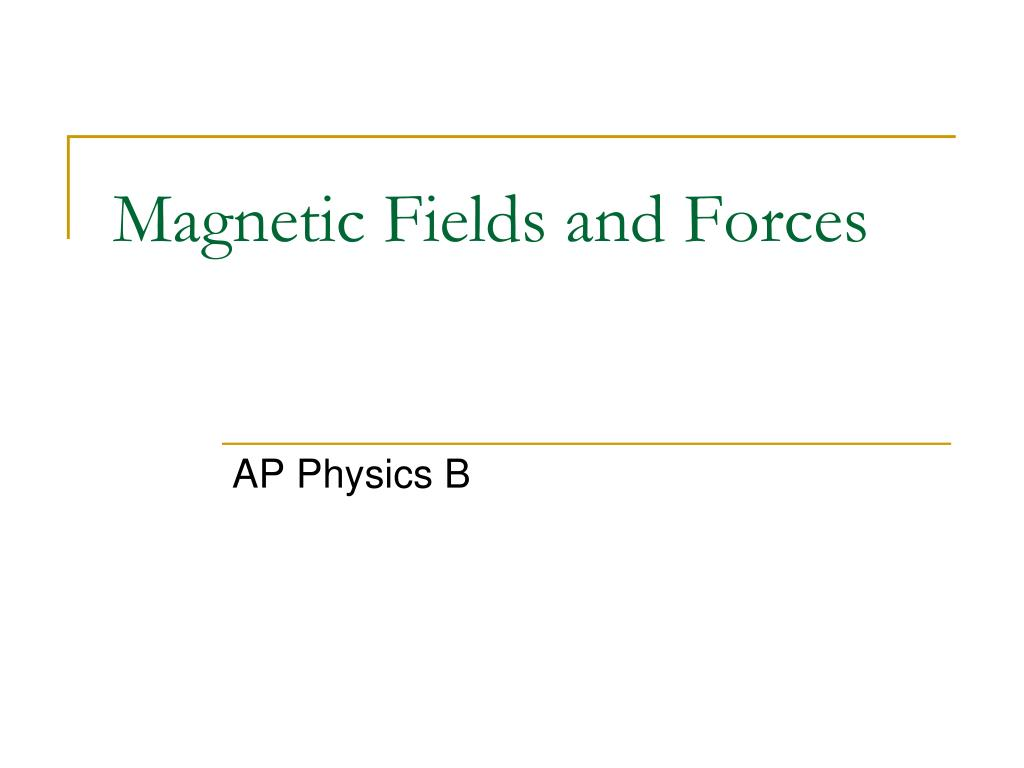 magnetic fields and forces l.