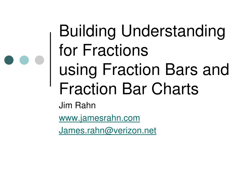 building understanding for fractions using fraction bars and fraction bar charts l.
