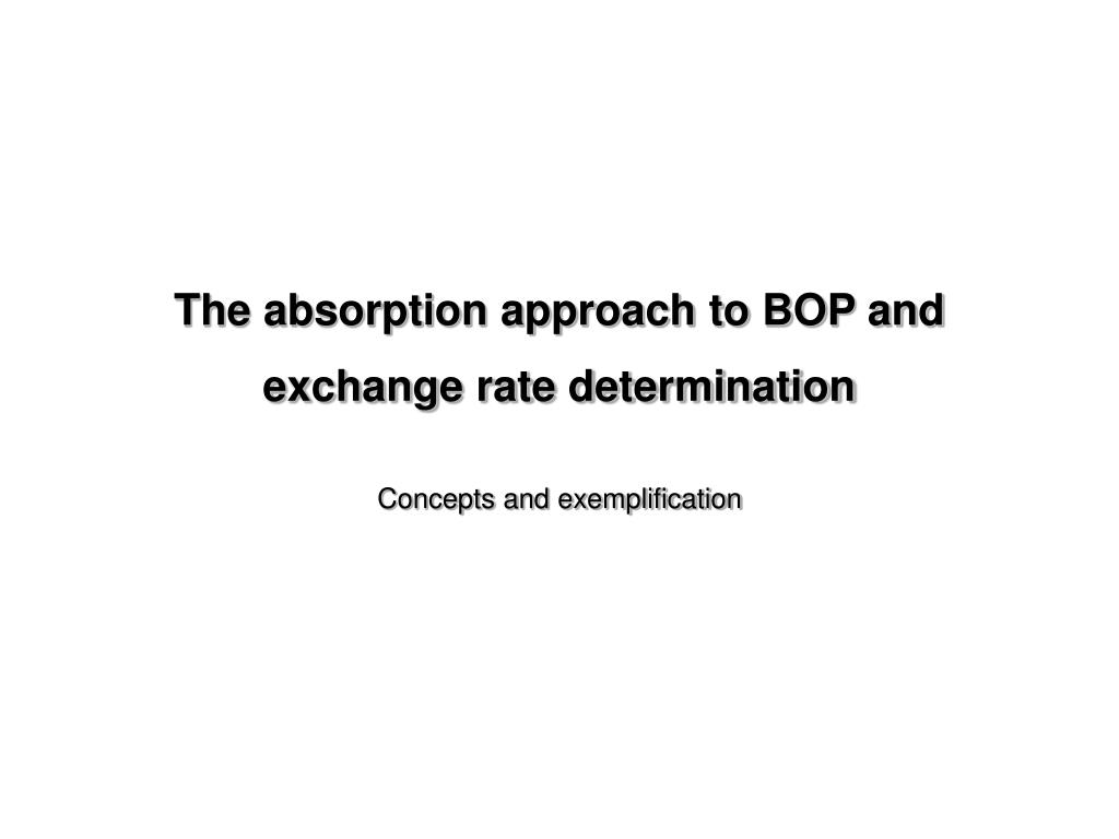 the absorption approach to bop and exchange rate determination l.