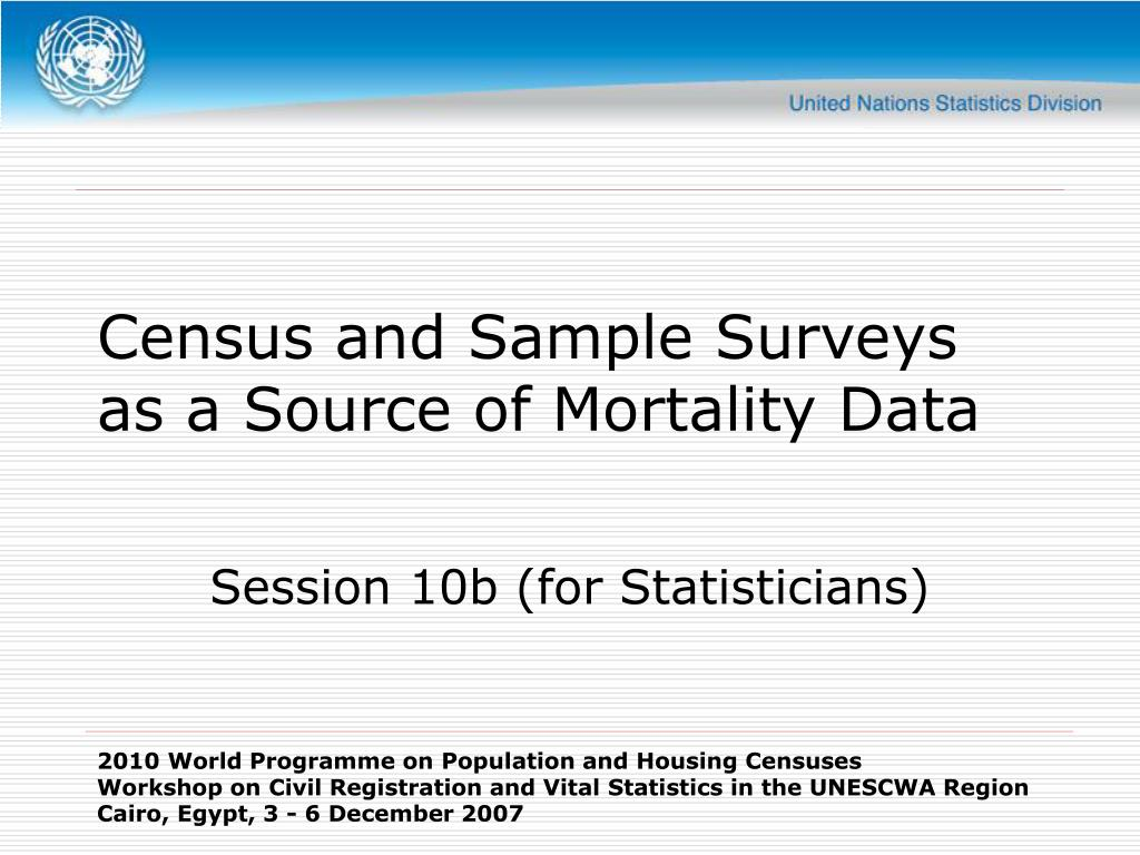 census and sample surveys as a source of mortality data l.