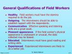 general qualifications of field workers
