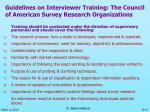 guidelines on interviewer training the council of american survey research organizations
