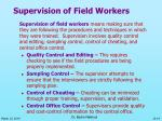 supervision of field workers