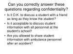can you correctly answer these questions regarding confidentiality