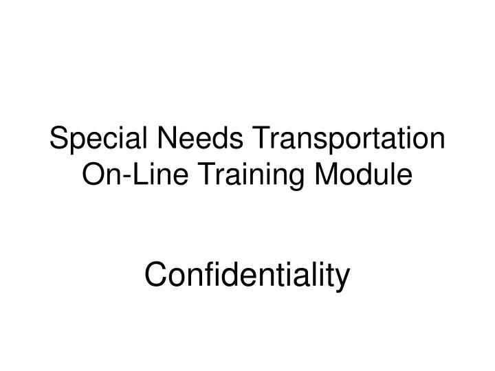 special needs transportation on line training module n.
