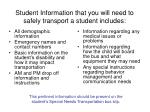 student information that you will need to safely transport a student includes
