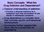 basic concepts what are drug addiction and dependence