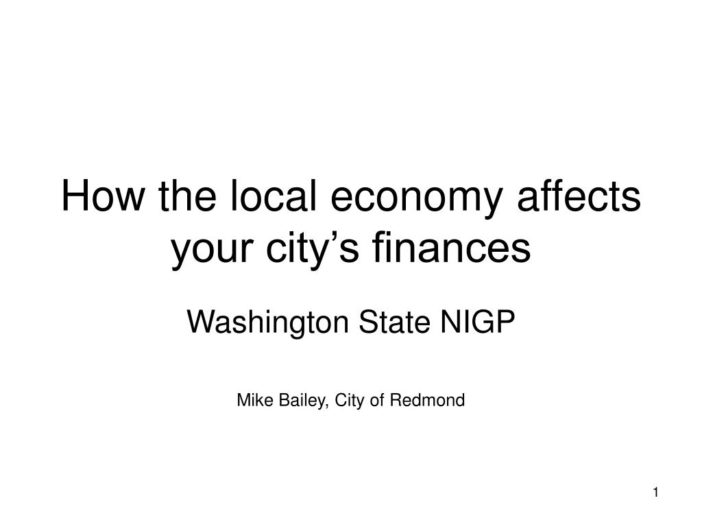 how the local economy affects your city s finances l.