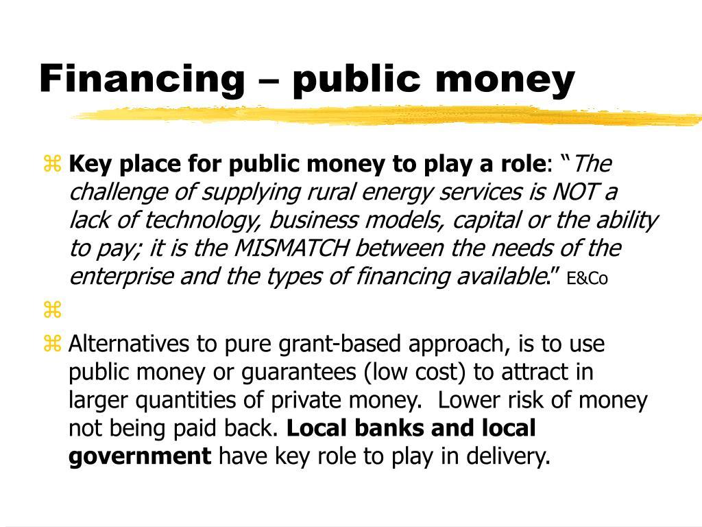 Financing – public money