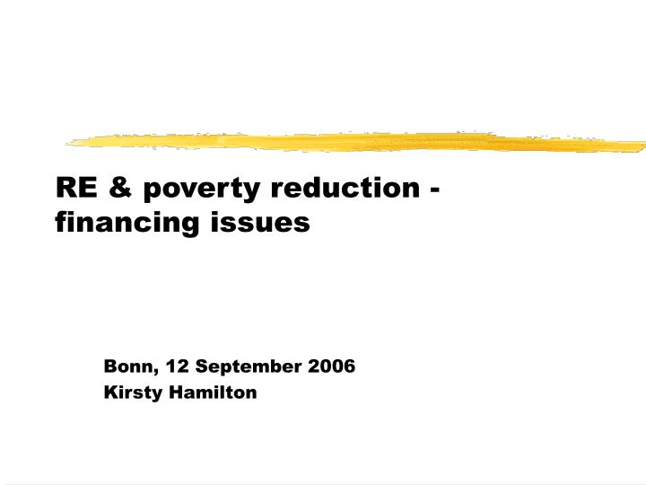 Re poverty reduction financing issues
