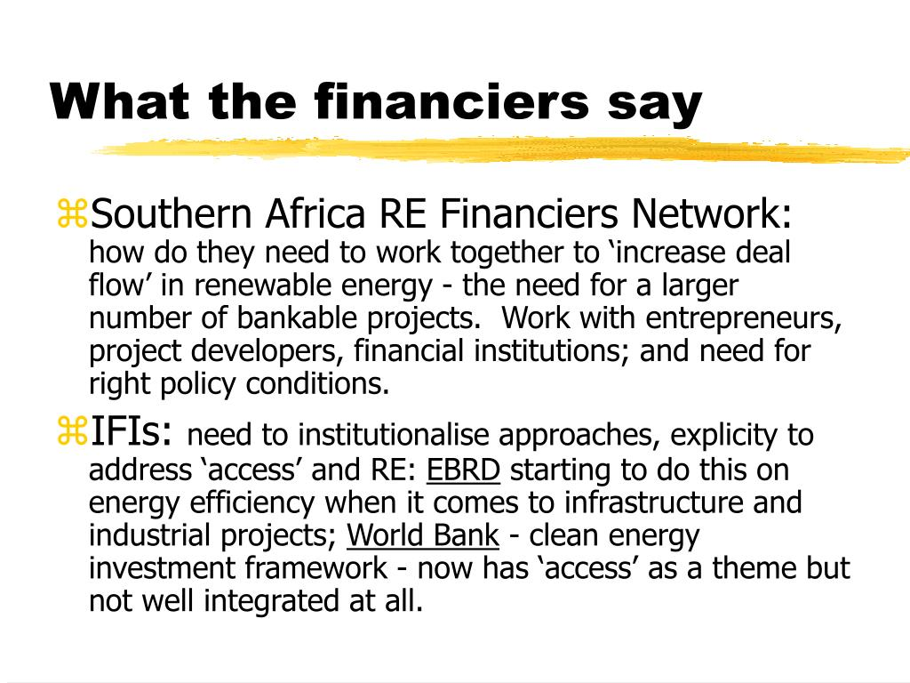 What the financiers say