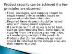 product security can be achieved if a few principles are observed