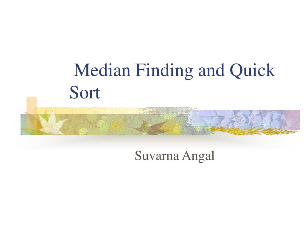 median finding and quick sort l.