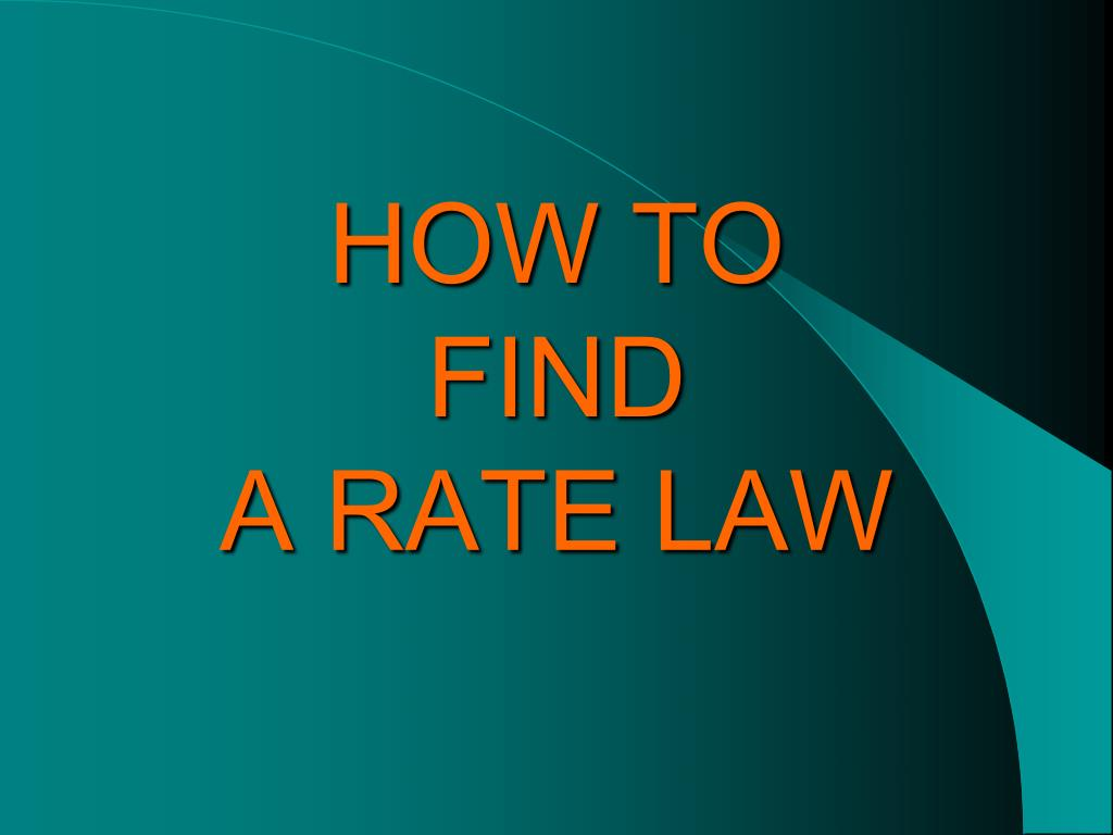 how to find a rate law l.