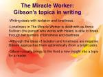 the miracle worker gibson s topics in writing