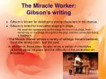 the miracle worker gibson s writing