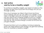 get active and try to be a healthy weight