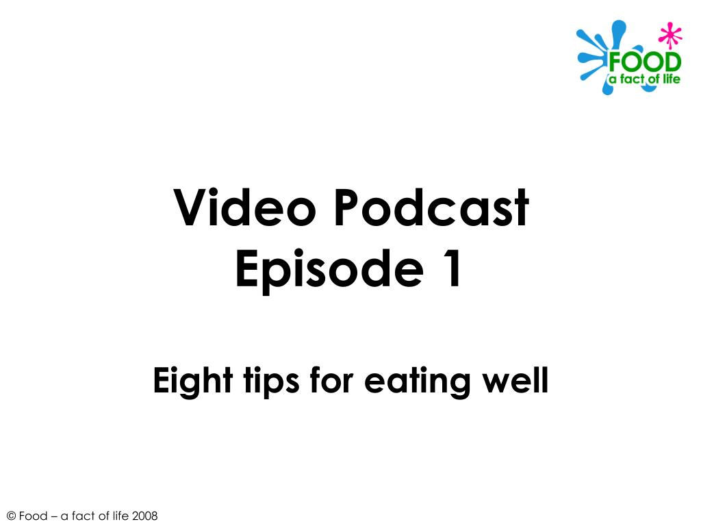 video podcast episode 1 eight tips for eating well l.
