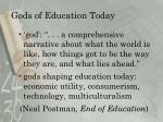 gods of education today