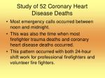study of 52 coronary heart disease deaths