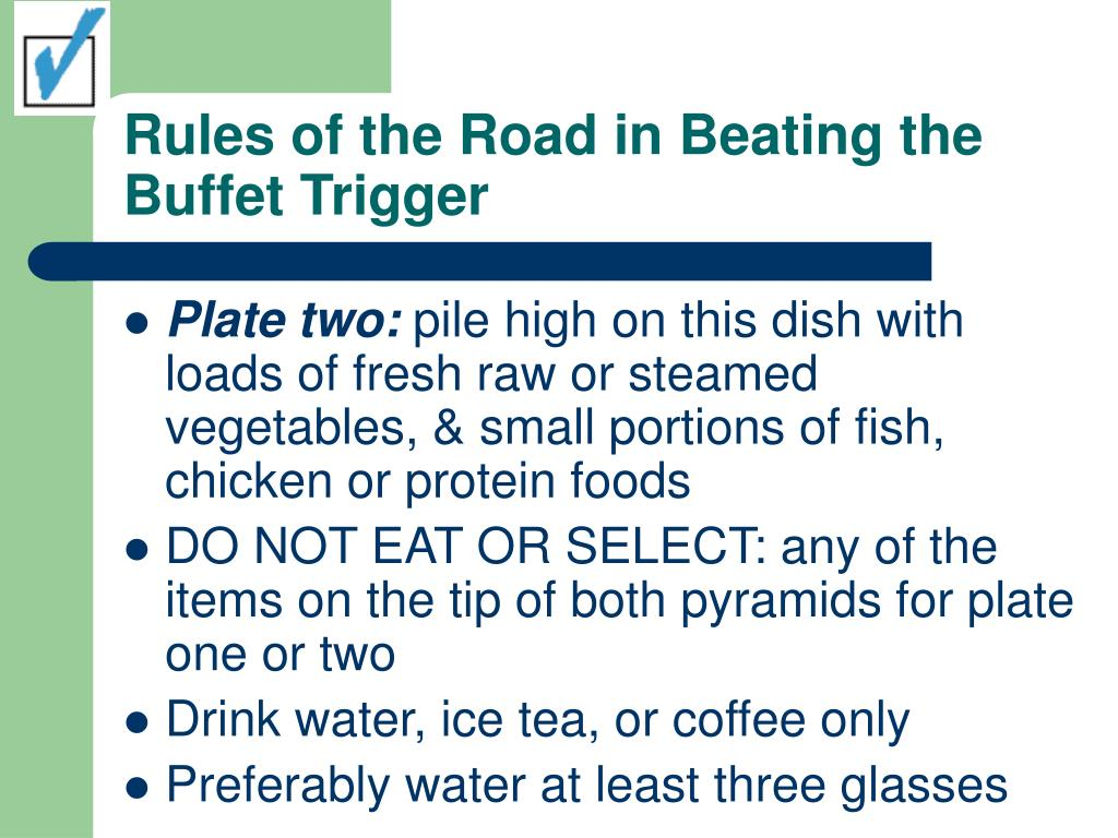 Rules of the Road in Beating the Buffet Trigger