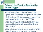 rules of the road in beating the buffet trigger9