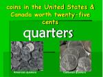 coins in the united states canada worth twenty five cents