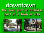 the main part or business part of a town or city