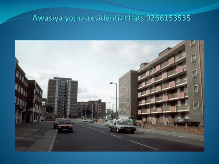Awasiya yojna residential flats 9266153535