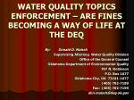 water quality topics enforcement are fines becoming a way of life at the deq