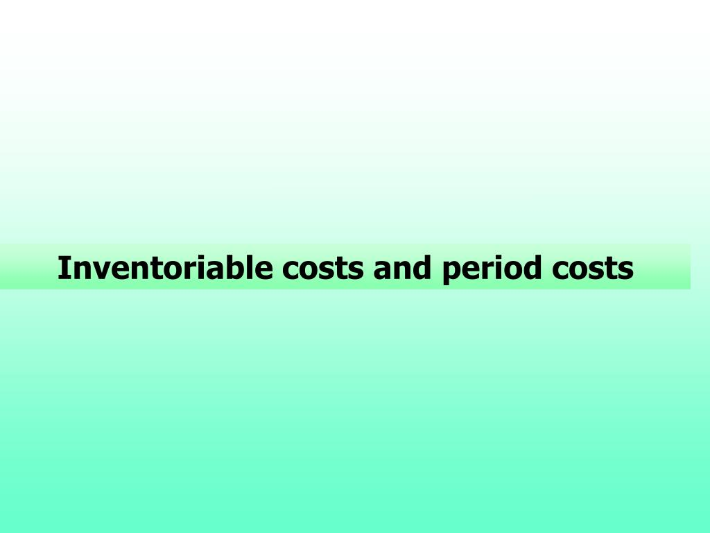 inventoriable costs and period costs l.