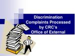 discrimination complaints processed by crc s office of external enforcement